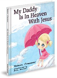 book rebecca crownover my daddy is in heaven with Jesus