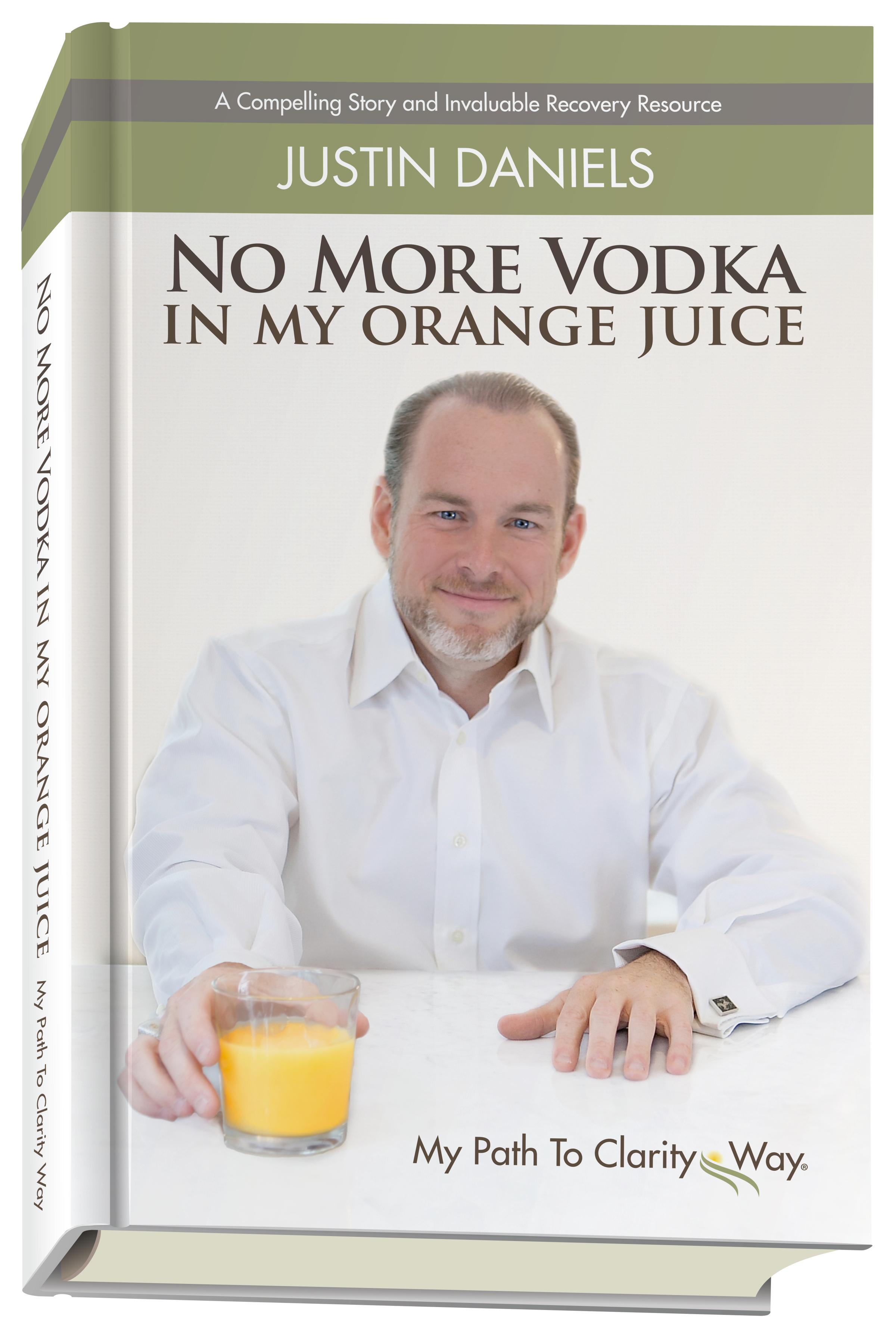 Book No More Vodka in My Orange Juice - Justin Daniels